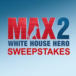 Max 2 White House Hero Sweepstakes