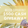 Win a Hello Sunshine Cash Giveaway in online sweepstakes
